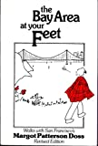 The Bay Area at Your Feet, Margot P. Doss, 089141097X