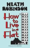 img - for Heath Robinson: How to Live in a Flat book / textbook / text book