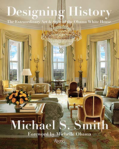 Book Cover: Designing History: The Extraordinary Art & Style of the Obama White House
