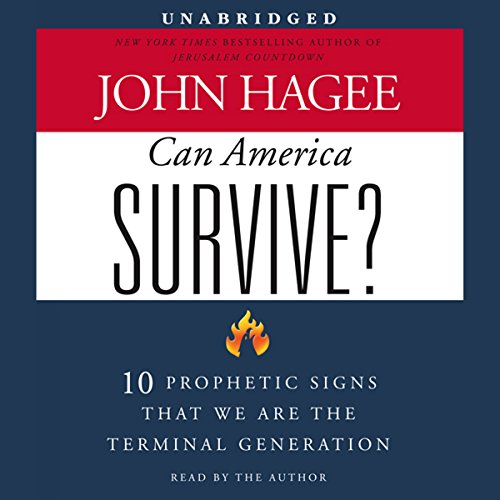 Can America Survive?: 10 Prophetic Signs That We Are the Terminal Generation Audiobook [Free Download by Trial] thumbnail