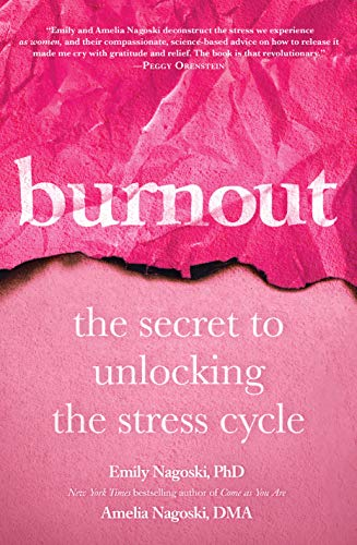- Burnout: The Secret to Unlocking the Stress Cycle
