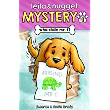 Who Stole Mr. T? (Leila and Nugget Mystery Book 1)