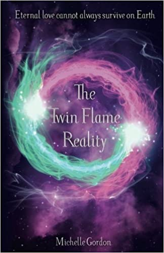 The Twin Flame Reality (Earth Angel Series) (Volume 7