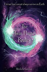 The Twin Flame Reality (Earth Angel Series) (Volume 7)