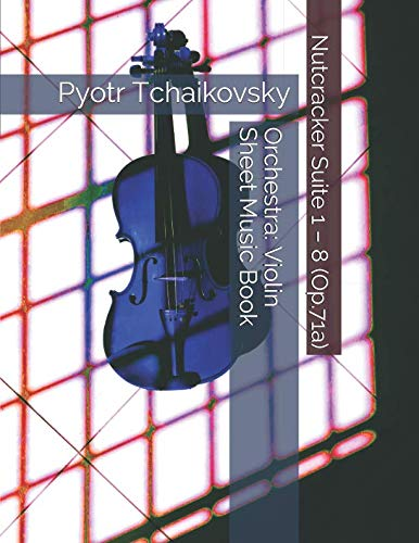 - Pyotr Tchaikovsky - Nutcracker Suite 1 - 8 (Op.71a) - Orchestra: Violin Sheet Music Book