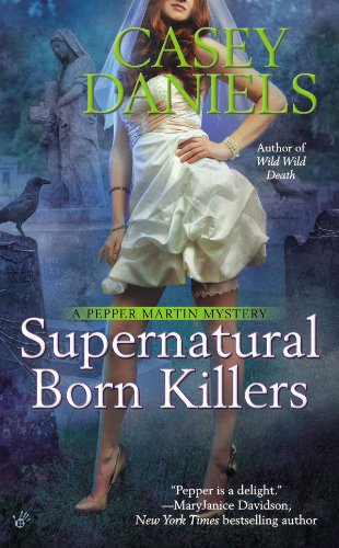 Supernatural Born Killers (A Pepper Martin Mystery Book 9)