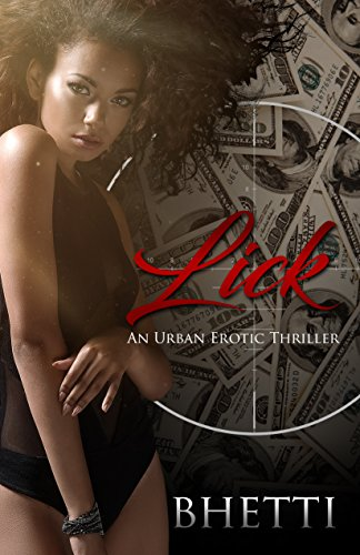 Lick: An Urban Erotic Thriller Novella (The Drea Nikol Series Book 1)