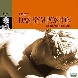 Das Symposion: Reden über den Eros Hörbuch