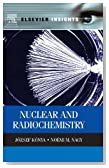 Nuclear and Radiochemistry (Elsevier Insights)
