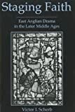 Staging Faith: East Anglian Drama in the Later Middle Ages