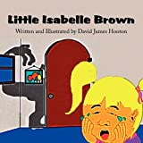 Little Isabelle Brown, David James Hooton, 1451216483
