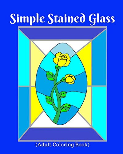 Religious Stained Glass Patterns - Simple Stained Glass: (Adult Coloring Book)