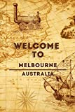 Welcome To Melbourne - Australia: Lined Travel Journal, 120 Pages, 6x9, Soft Cover, Matte Finish, Funny Travel Notebook, perfect gift for your Trip to Melbourne