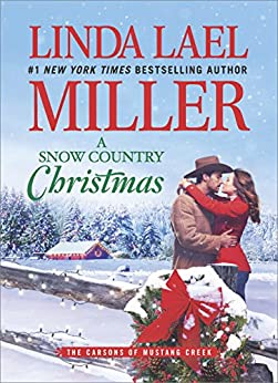 A Snow Country Christmas (The Carsons of Mustang Creek) by [Miller, Linda Lael]