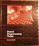 Pascal Programming Today : Secondary School Version, Mandell, Steven L., 0314346309