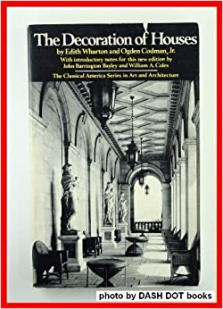 Book The Decoration of Houses by Edith Wharton (1978-04-01)