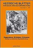 Zuwandern, Einleben, Erinnern: Beiträge zur historischen Migrationsforschung (Hessische Blätter für Volks- und Kulturforschung)