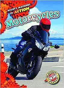 Motorcycles (Mighty Machines in Action: Blastoff! Readers ...
