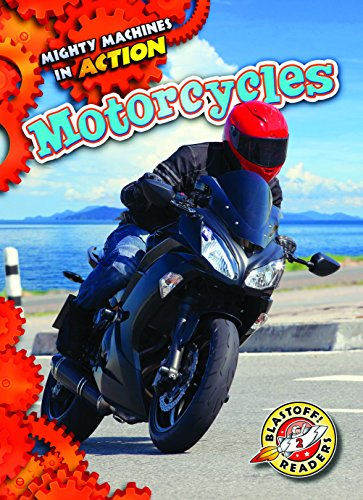 Motorcycles (Mighty Machines in Action: Blastoff! Readers, Level 2) by Blastoff! Readers