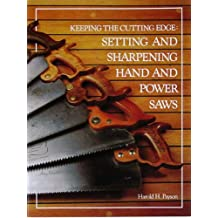 Keeping the Cutting Edge: Setting and Sharpening Hand and Power Saws