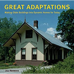 Great Adaptations: Making Older Buildings into Dynamic Homes for Today
