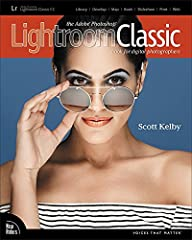 Since Lightroom first launched 11 years ago, Scott Kelby's The Adobe Photoshop Lightroom Book for Digital Photographers has been the world's #1 top-selling Lightroom book (it has been translated into dozens of different languages), and in thi...