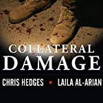Collateral Damage: America's War Against Iraqi Civilians | Chris Hedges,Laila Al-Arian