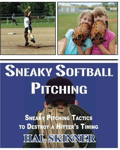 Sneaky Softball Pitching: Tactics to Destroy a Hitter's Timing by SoftballPerformance.com Productions
