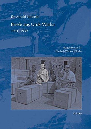 Dr. Arnold Nöldeke, Briefe aus Uruk-Warka 1931 bis 1939