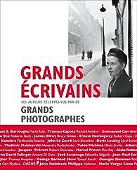 Grands écrivains : les auteurs célèbres vus par de grands photographes par  Editions du Chêne