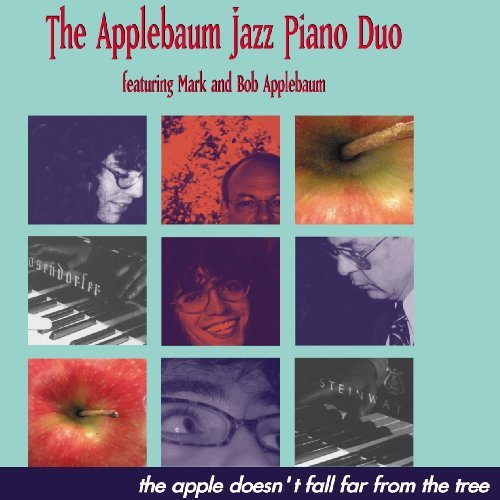 The apple doesn't fall far from the tree by APPLEBAUM JAZZ PIANO DUO (2002-05-14)