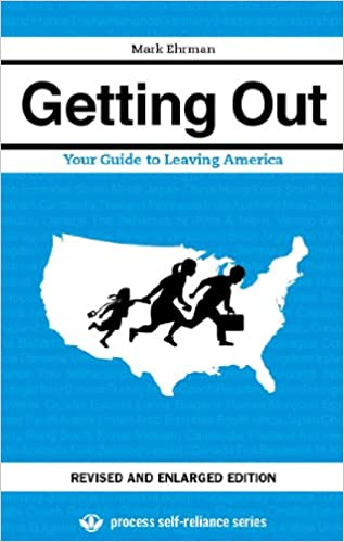 Getting Out: Your Guide to Leaving America