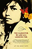 Book cover from The Gangster We Are All Looking by Thi Diem Thuy Le