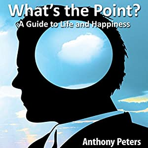 What's the Point? A Guide to Life and Happiness Audiobook