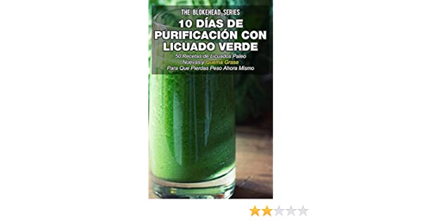 Amazon.com: 10 Días de Purificación con Licuado Verde (Spanish Edition) eBook: The Blokehead, David Arieta Galván: Kindle Store