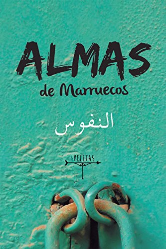Almas de Marruecos: Historias sobre la cultura marroquí (Spanish Edition)