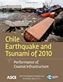 Chile Earthquake and Tsunami Of 2010 : Performance of Coastal Infrastructure, COPRI Chile Earthquake Investigation Team, 0784412790