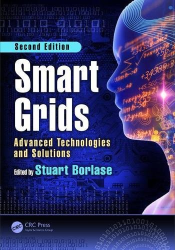 Smart Grids  Advanced Technologies And Solutions  Second Edition  Electric Power And Energy Engineering