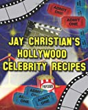 Jay Christian's Hollywood Celebrity Recipes, Jay Christian, 0984617205