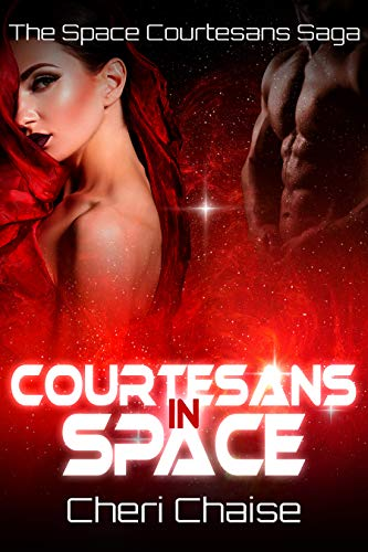 Courtesans in Space (The Space Courtesans Saga Book 1)