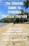 The Ultimate Guide To Traveling Physical Therapy