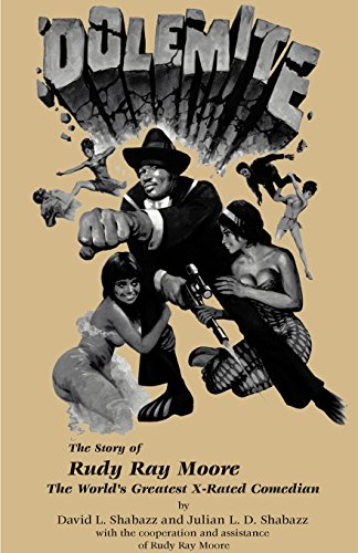 Dolemite : the story of Rudy Ray Moore