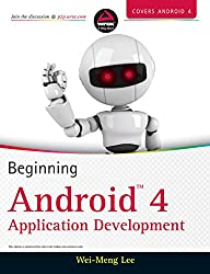 Beginning Android 4 Application Development 1st (first) Edition by Lee, Wei-Meng published by Wrox (2012)