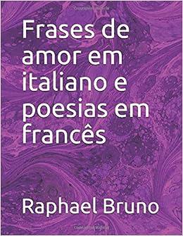 Frases De Amor Em Italiano E Poesias Em Francês Amazones