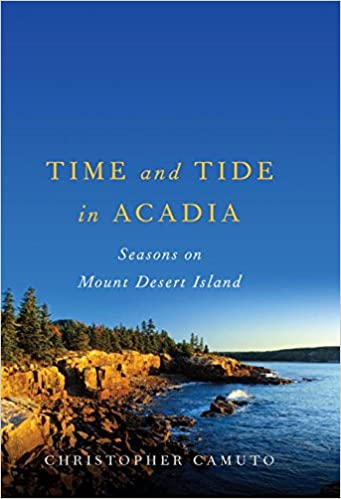Time And Tide In Acadia Seasons On Mount Desert Island Christopher