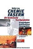 Chemiefasern für technische Textilproduke: Standardtypen - Modifikationen - Einsatzgebiete (Edition Textiltechnik)