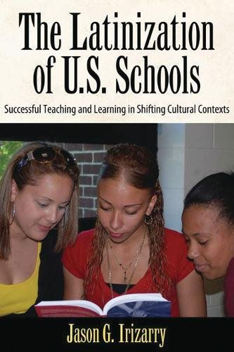 Latinization of U.S. Schools: Successful Teaching and Learning in Shifting Cultural Contexts (Series in Critical Narrative)