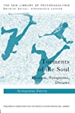 Torments of the Soul : Passions, Symptoms, Dreams, Ferro, Antonino, 0415813441