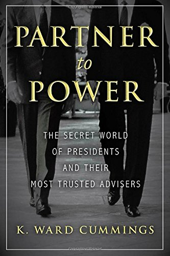 Image of Partner to Power: The Secret World of Presidents and Their Most Trusted Advisers