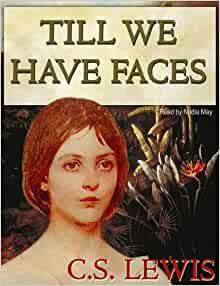 book review: Till We Have Faces by C.S. Lewis